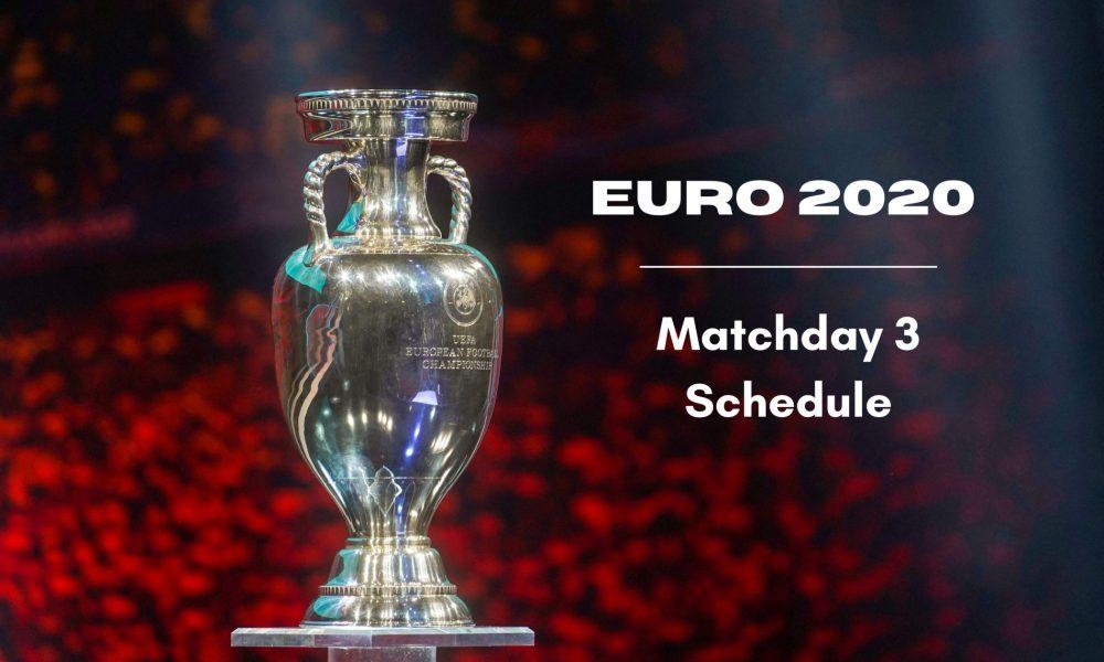 euro-2020-matchday-3-schedule